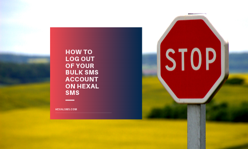How To Log Out Of Your Bulk SMS Account On Hexal SMS